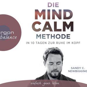 Sandy C. Newbigging - in 10 Tagen zur Ruhe im Kopf