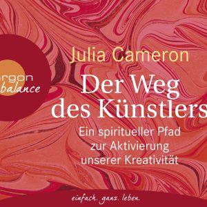 Julia Cameron - Ein spiritueller Pfad zur Aktivierung unserer Kreativität