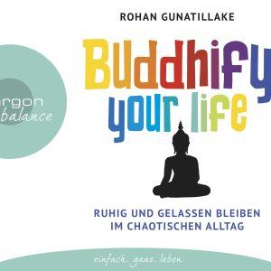 Rohan Gunatillake - Ruhig und gelassen bleiben im chaotischen Alltag