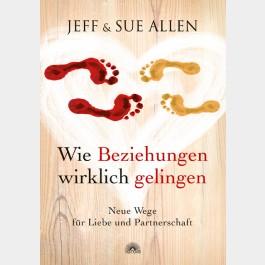 Jeff & Sue Allen - Neue Wege für Liebe und Partnerschaft
