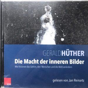 Gerald Hüther - Wie Visionen das Gehirn, den Menschen und die Welt verändern