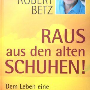 Robert Betz - Dem Leben eine neue Richtung geben