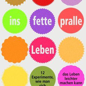 Ina Rudolph - 12 Experimente, wie man sich das Leben leichter machen kann