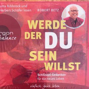 Robert Betz - Schlüssel-Gedanken für ein neues Leben