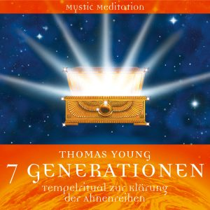 Thomas Young - Tepelritual zur Klärung der Ahnenreihen