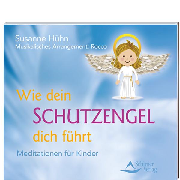 Susanne Hühn - Meditationen für Kinder